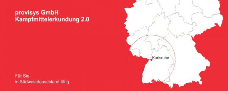 Provisys GmbH | Kampfmittelerkundung Baden-Württemberg, Rheinland-Pfalz, Hessen, Süddeutschland